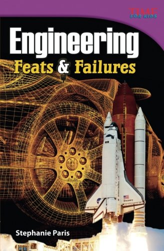 Engineering: Feats and Failures (TIME FOR KIDS® Nonfiction Readers)