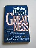 The Hidden Price of Greatness, Ray Beeson, Ranelda Mack Hunsicker, 0913367192