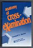 Anatomy of Cross-Examination, Leonard E. Davies, 0131058835