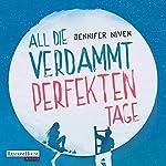 All die verdammt perfekten Tage   Jennifer Niven