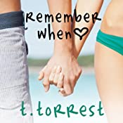 Remember When: Remember Trilogy, Book 1 | T. Torrest