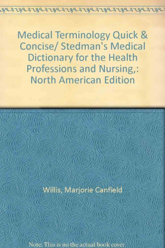 Willis Medical Terminology Quick and Concise & Stedmans: Stedman's Medical Dictionary for the Health Professions and