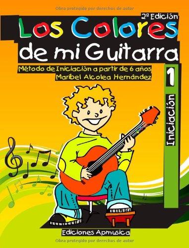Los Colores de mi Guitarra. Método de Iniciación a Partir de 6 ...