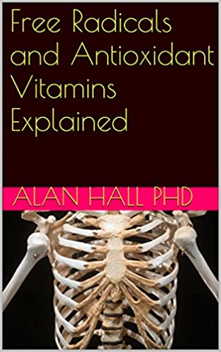 Download Free Radicals and Antioxidant Vitamins Explained PDF