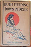Ruth Fielding down in Dixie, or, great times in the land of cotton (Ruth Fielding series / Alice B. Emerson)