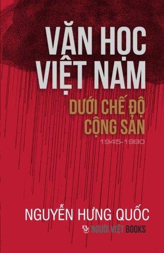 Van Hoc Viet Nam Duoi Che Do Cong San (1945-1990) (Vietnamese Edition) by NGUOI VIET