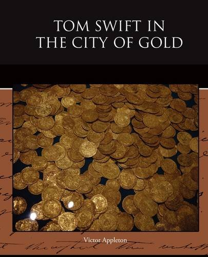 Download Tom Swift in the City of Gold PDF