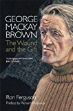 George Mackay Brown: The Wound and the Gift