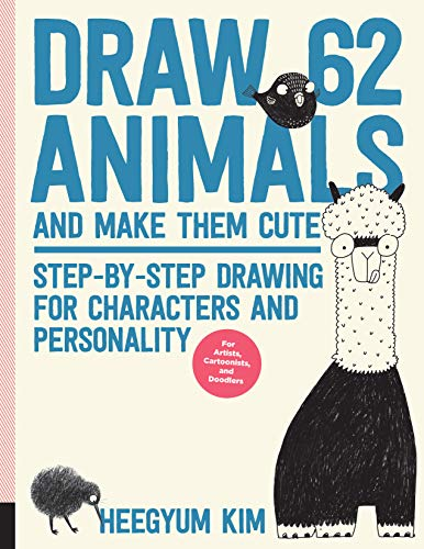 Draw 62 Animals and Make Them Cute: Step-by-Step Drawing for Characters and Personality  *For Artists, Cartoonists, and Doodlers* por Ms. Heegyum Kim