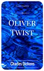 Oliver Twist: By Charles Dickens - Illustrated