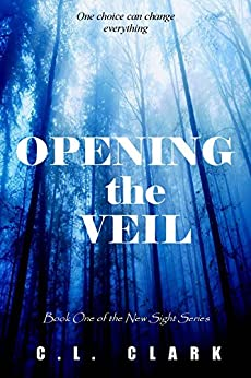 Opening the Veil (Ghost Mystery) (New Sight Series Book 1) by [Clark, C. L.]