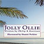 Jolly Ollie | Philip R Harrison