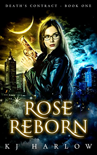 Rose Reborn (Death's Contract Book 1) by [Harlow, KJ]