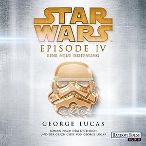 Eine neue Hoffnung (Star Wars Episode 4) Hörbuch