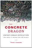The Concrete Dragon, Thomas J. Campanella, 1568989687