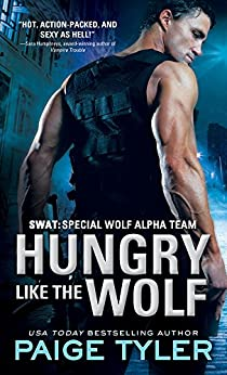 Hungry Like the Wolf (SWAT Book 1) by [Tyler, Paige]