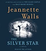 The Silver Star: A Novel by Walls, Jeannette (2013) Audio CD