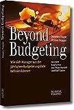 Beyond Budgeting: Wie sich Manager aus der jährlichen Budgetierungsfalle befreien können