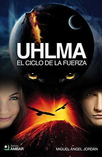 Descargar Libro Uhlma Ii: El Ciclo De La Fuerza Miguel Ángel JordÁn