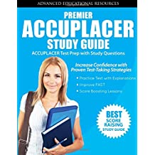 Premier Accuplacer Study Guide: Accuplacer Test Prep with Practice Questions