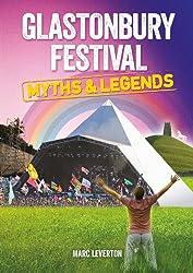 Glastonbury Festival - Myths & Legends (English Edition)