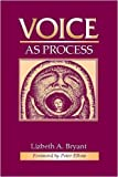 Voice as Process, Lizbeth A. Bryant, 0867095776