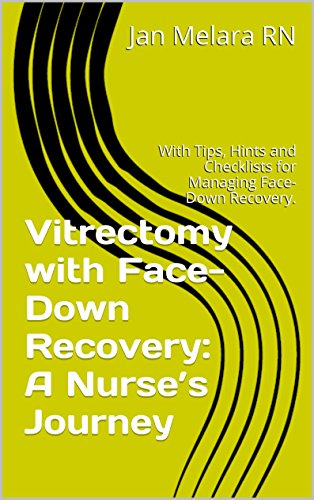 Vitrectomy with Face-Down Recovery: A Nurse's Journey: With Tips, Hints and Checklists for Managing Face-Down - Package Experience Massage