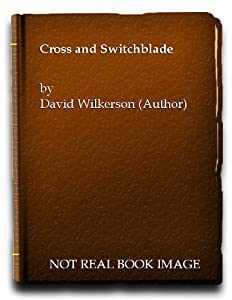 cross and the switchblade the greatest inspirational true story of all time