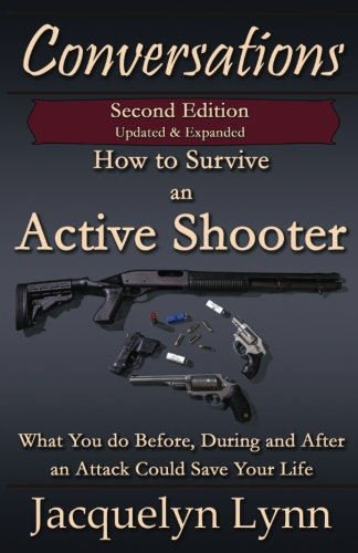 [READ] How to Survive an Active Shooter: What You do Before, During and After an Attack Could Save Your Lif<br />KINDLE