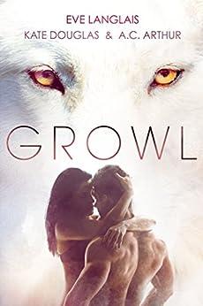 Growl: Werewolf/Shifter Romance by [Langlais, Eve, Douglas, Kate, Arthur, A. C.]