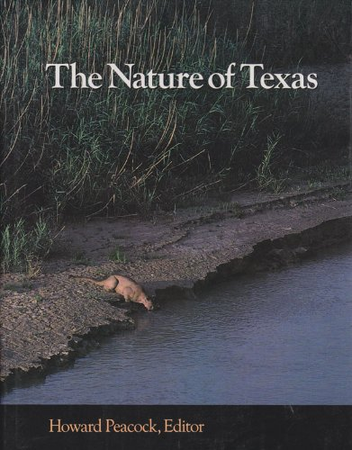 - The Nature of Texas: A Feast of Native Beauty from Texas Highways Magazine (Louise Lindsey Merrick Natural Environment Series)