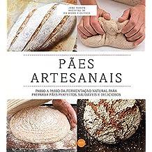 Pães artesanais : Passo a passo da fermentação natural