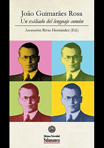 Una transacción de ojos y retratos (La soberbissimice y esta estória de «Os chapéus transeuntes»): EN João Guimarães Rosa: Un exiliado del lenguaje común (Et Caetera nº 0) (Spanish Edition)
