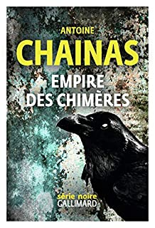 Empire des chimères, Chainas, Antoine