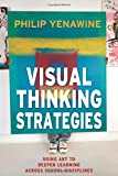 img - for Visual Thinking Strategies: Using Art to Deepen Learning Across School Disciplines book / textbook / text book