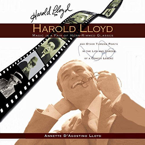 Harold Lloyd: Magic in a Pair of Horn-Rimmed Glasses