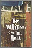 img - for The Writing on the Wall: 108 American Poems of Protest. book / textbook / text book
