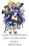 Learn leadership skills with Japanese anime/ manga- Medaka Box (Successful Business Secret series Book 2)