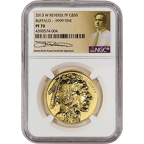 Proof Buffalo Gold - 2013 W American Gold Buffalo (1 oz) Reverse Proof Fraser Label $50 PF70 NGC UCAM