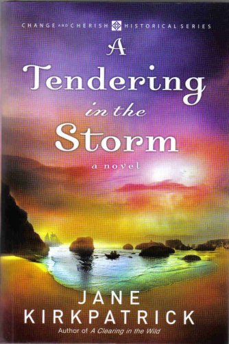 A Tendering in the Storm (Change and Cherish Historical Series #2) PDF
