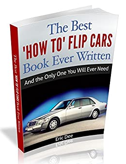 The best how to flip cars book ever written and the only one you the best how to flip cars book ever written and the only one you will fandeluxe Image collections