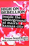 High on Rebellion: Inside the Underground at Max's Kansas City