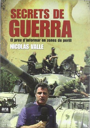 Descargar Libro Secrets De Guerra. El Preu D'informar En Zones De Perill Nicolás Valle Morea
