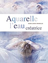 Aquarelle : L'eau creatrice