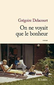 On ne voyait que le bonheur par Delacourt
