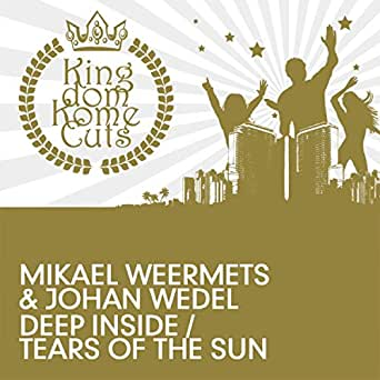 Tears Of The Sun (Original Mix) by Mikael Weermets & Johan ... Tears Of The Sun Amazon