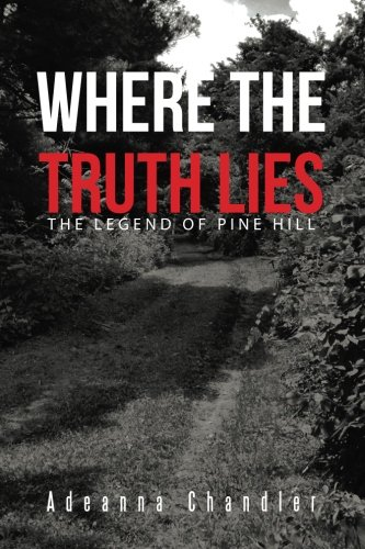 Read Online Where the Truth Lies: The Legend of Pine Hill pdf