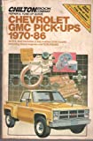 Chilton's Chevy-GMC Pickups and Suburban 1970-86, Chilton Automotive Editorial Staff, 0801976650