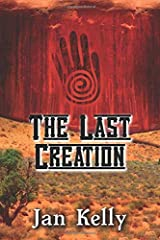 The Last Creation: Book Three of the Arizona Series Paperback