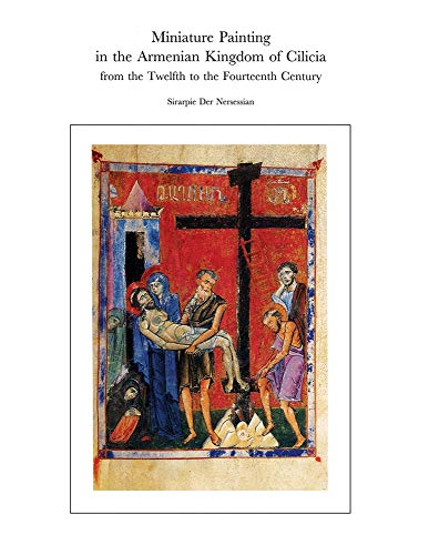 Miniature Painting in the Armenian Kingdom of Cilicia from the Twelfth to the Fourteenth Century (Dumbarton Oaks Studies) (2 Volume Set)